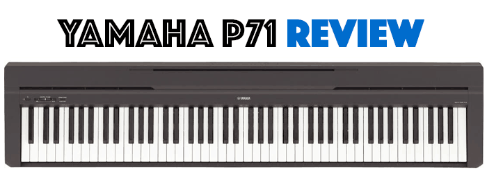 Yamaha P71 Review Best Keyboard For Experienced Pianists